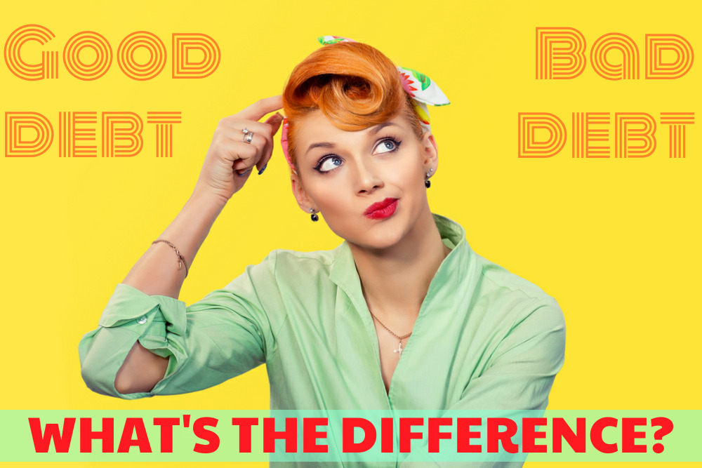 Good Debt, Bad Debt: What's the difference?