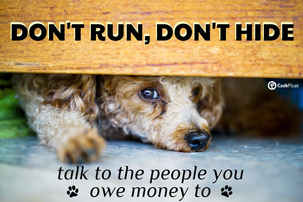 Talk to the people you owe money to