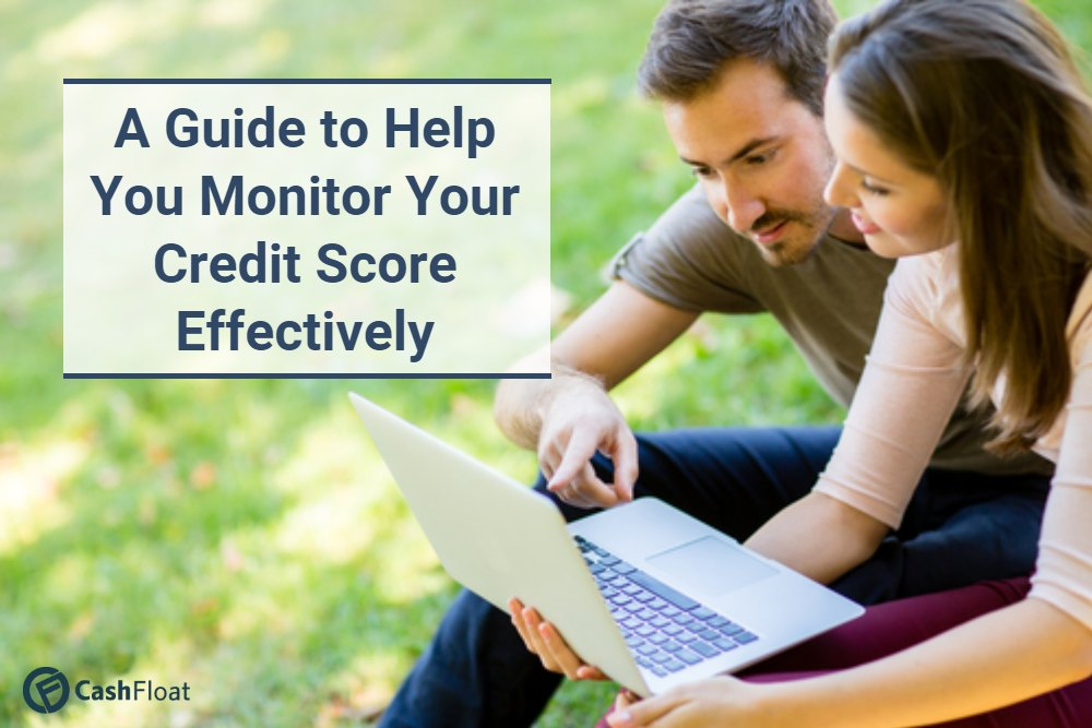 A Guide to Help  You Monitor Your Credit Score Effectively  from Cashfloat
