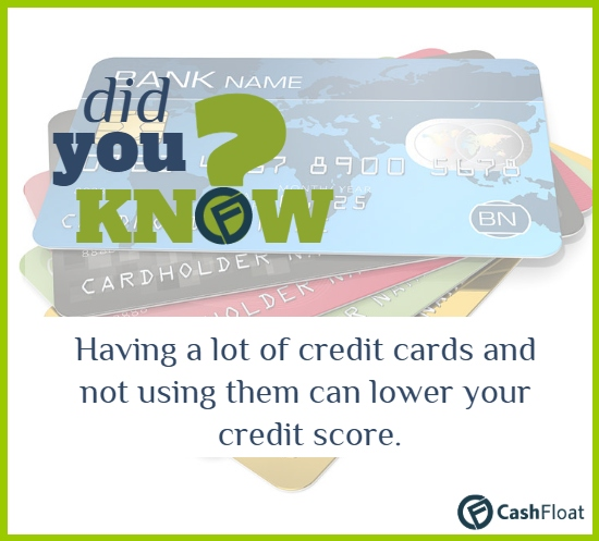 did you know having lots of credit cards and not using them can lower your creditscore- Cashfloat
