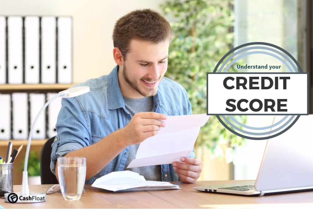 Learn to understand your credit score and how its built - Cashfloat