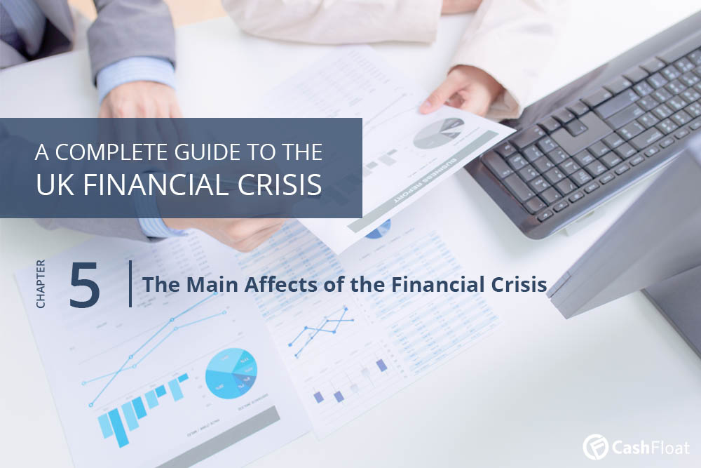 The Financial Crisis's Main Effects