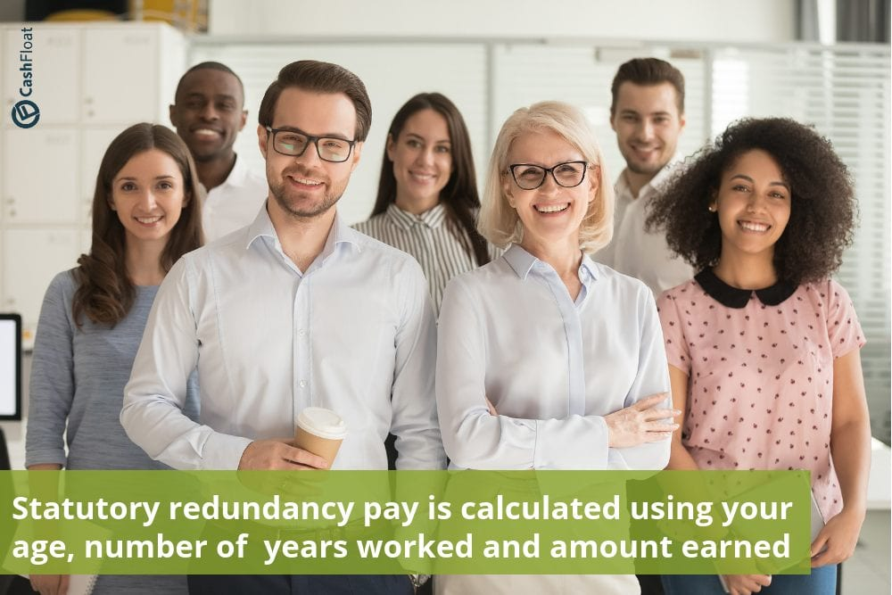 Statutory redundancy pay is calculated using your age, number of  years worked and amount earned - Cashfloat