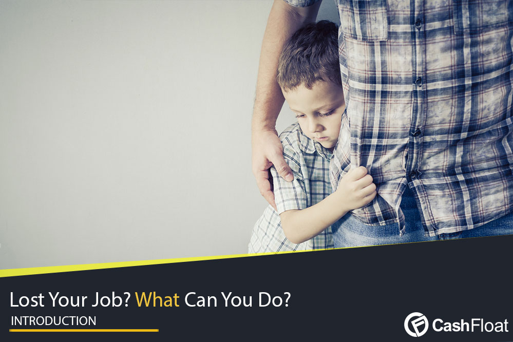 Ever wondered what to do if you lost your job? Cashfloat presents a full guide.