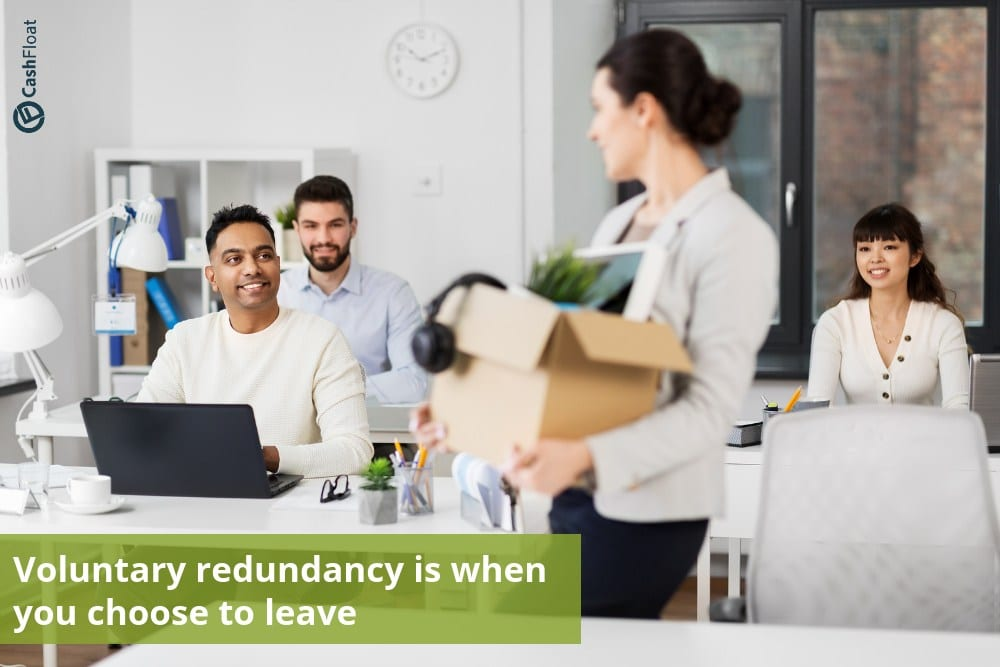 Voluntary redundancy is when you choose to leave - Cashfloat
