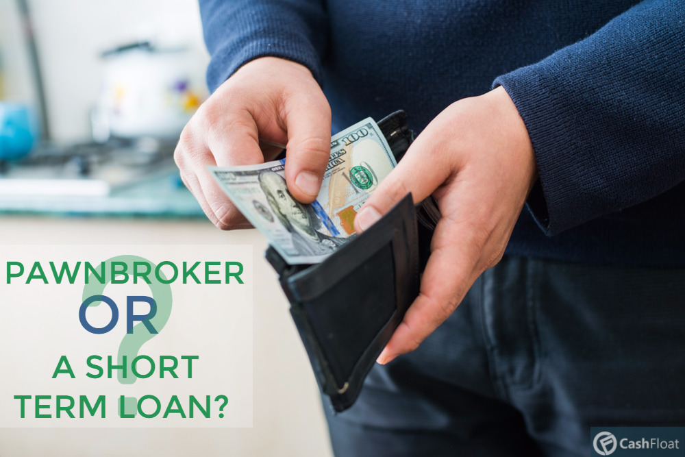 Pawnbroker or Short Term Loan?