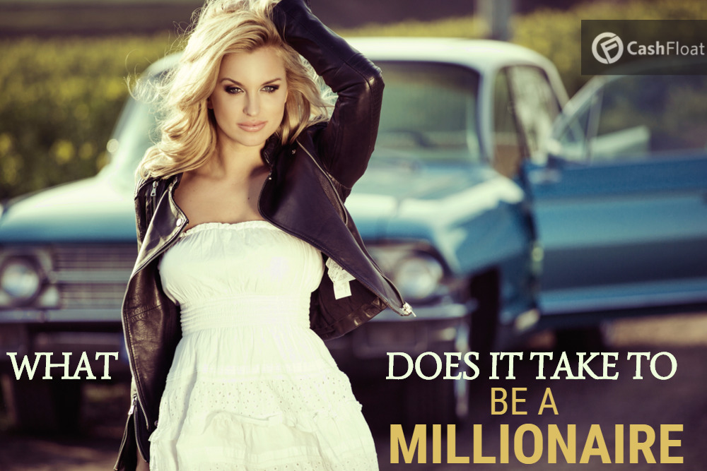 What Does It Take To Be A Millionaire?