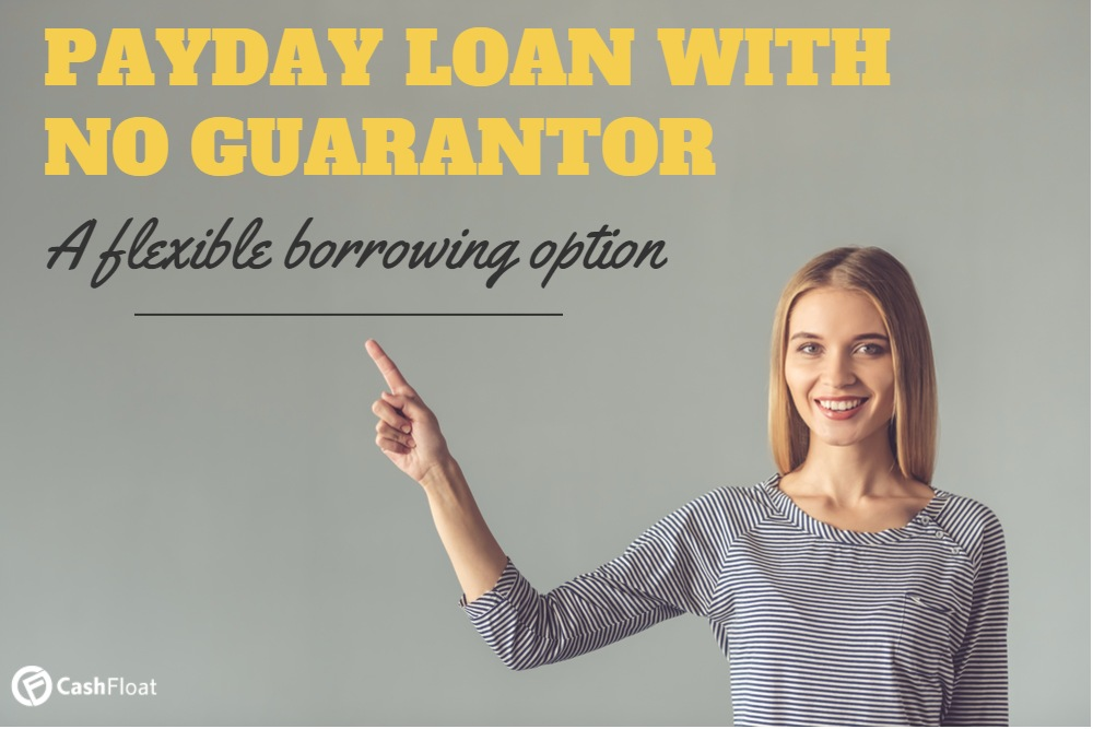 Can I Get a Payday Loan with No Guarantor?