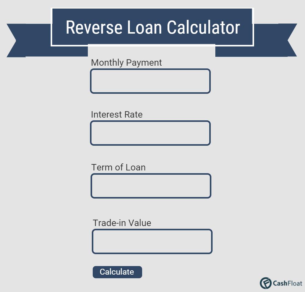 Reverse loan calculator Cashfloat
