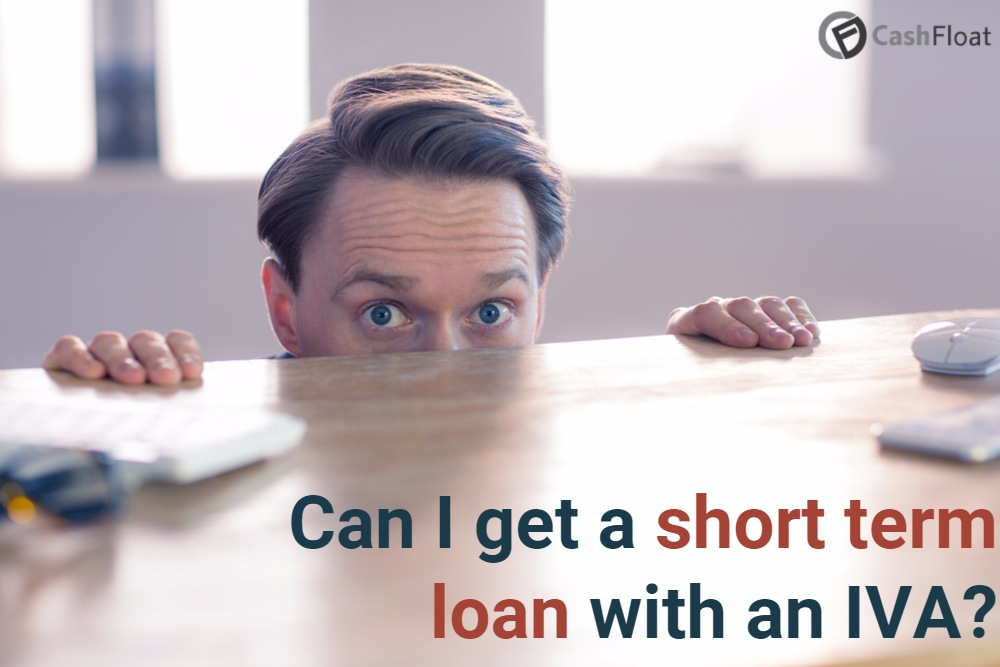 Can I get a Short Term Loan with an IVA?