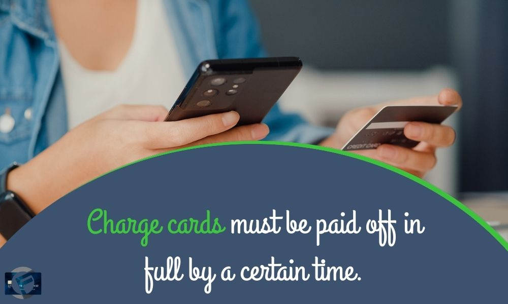 Charge cards must be paid off in full by a certain time. - Cashfloat
