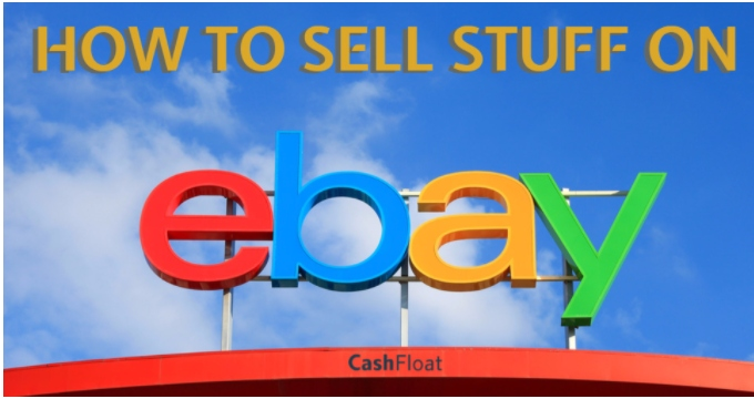 What you need to know when selling on ebay - Cashfloat