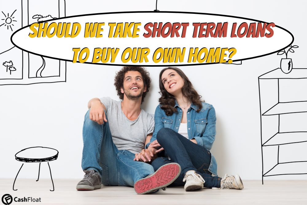 Can I Get A Short Term Loan To Buy A House?