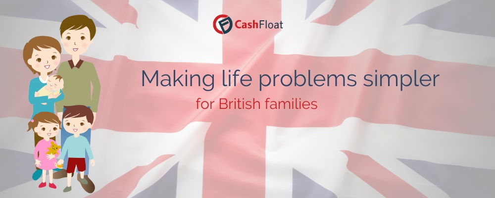 Making life problems simpler for British families - Cashfloat
