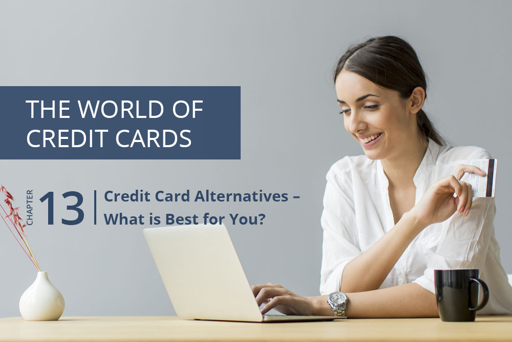 Credit Card Alternatives – What is Best for You?