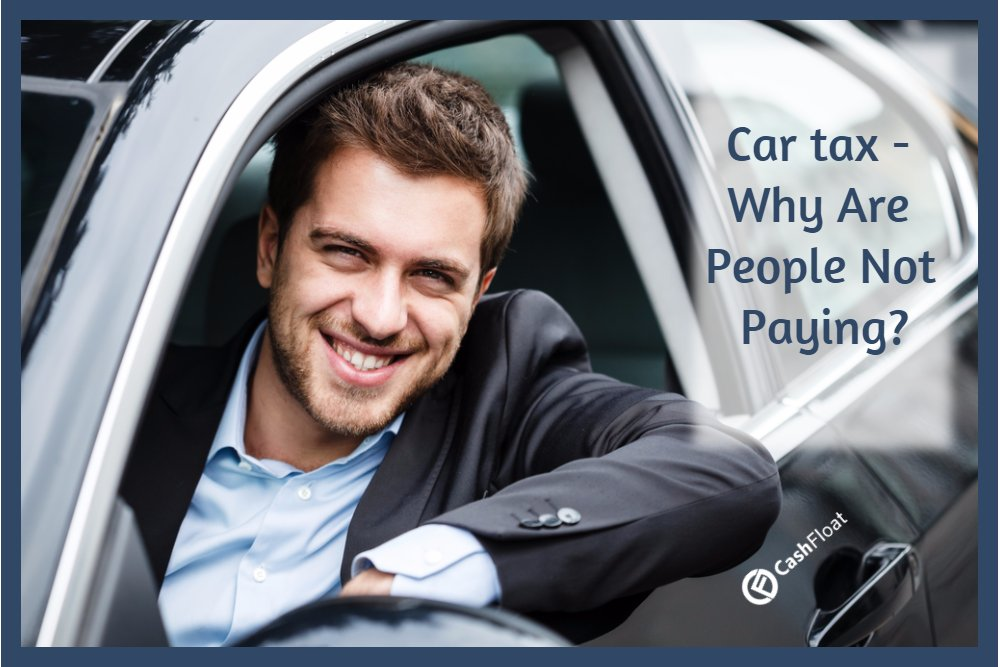 Car Tax – Why Are People Not Paying?