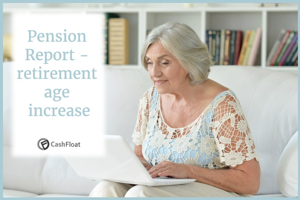 UK State Pension Report – What Age Will You Have to Work Until?