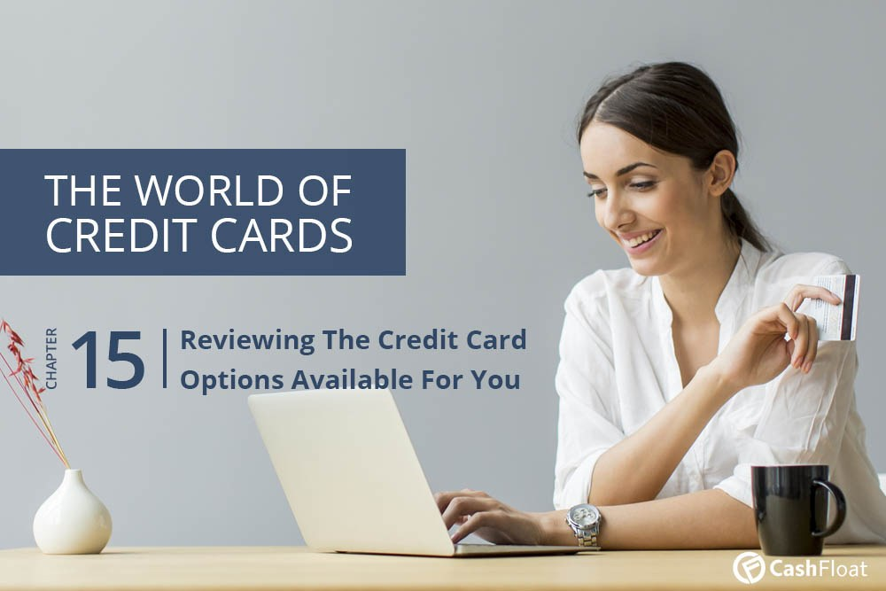Reviewing The Credit Card Options Available For You