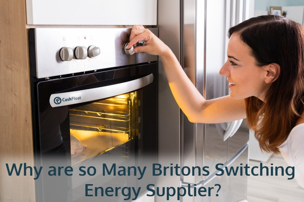 why are so many britons switching energy supplier? Cashfloat