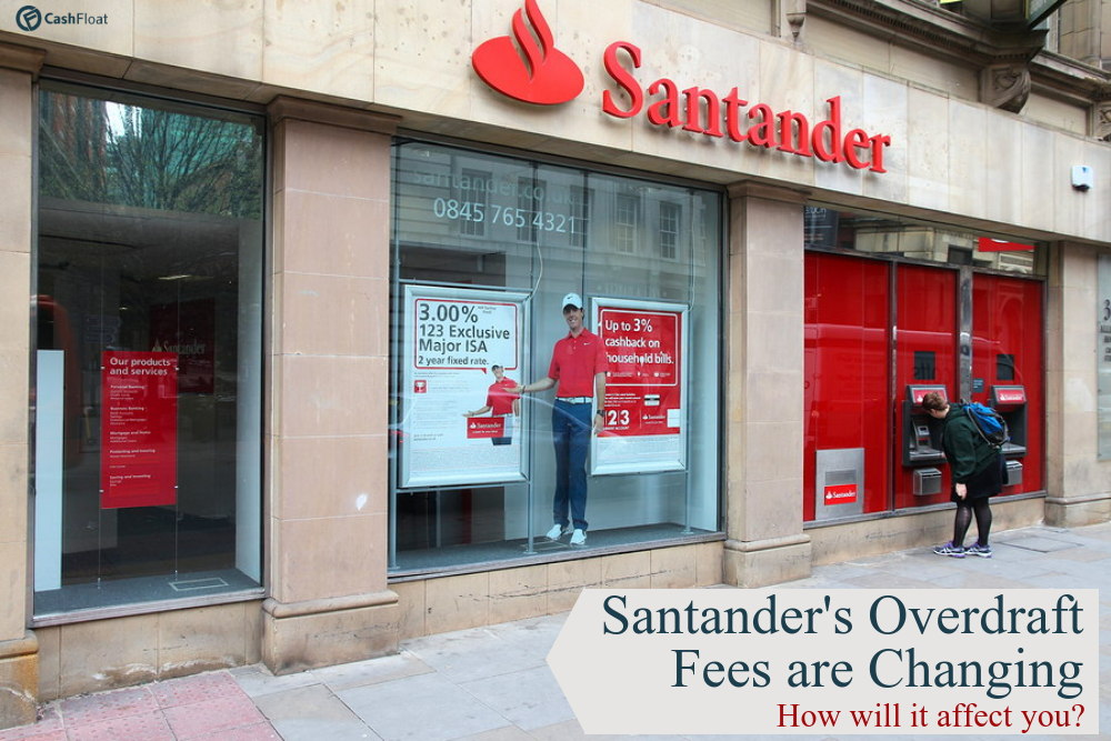 Cashfloat shows you how Santander's overdraft fees change will affect you