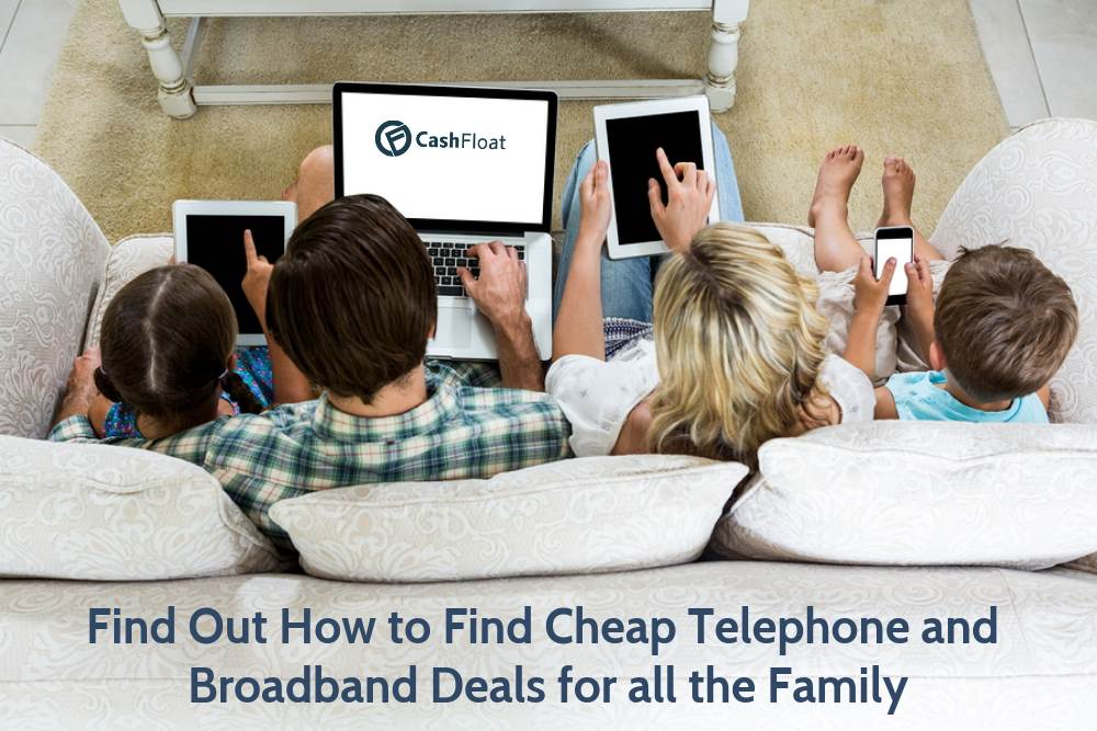 Finding The Best Telephone And Broadband Deals Cashfloat