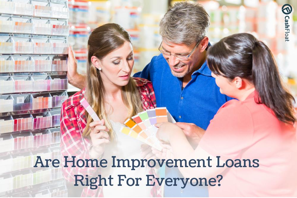 Cashfloat discusses are home improvement loans right for everyone?