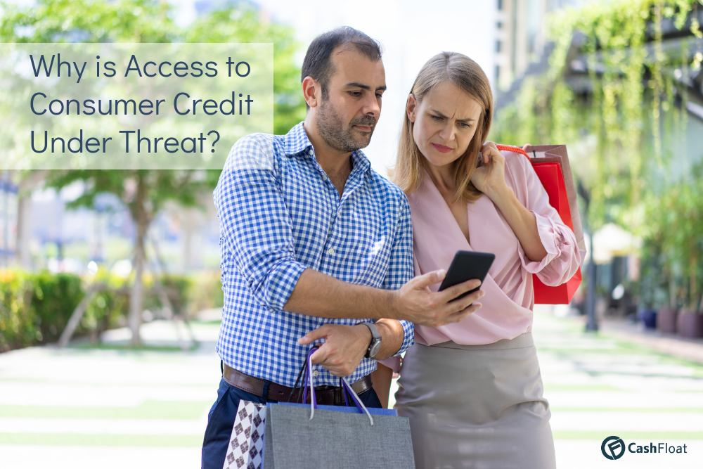 Why is Access to Consumer Credit Under Threat? -  Cashfloat explores