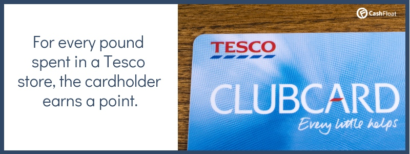 For every pound spent in a Tesco store, the loyalty card holder earns a point. - Cashfloat
