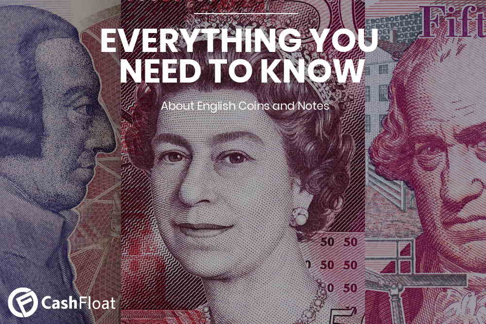 All you need to know about English Money - Cashfloat