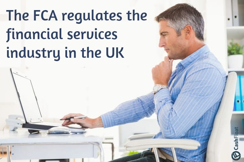 The FCA regulates the financial services industry in the UK - Cashfloat