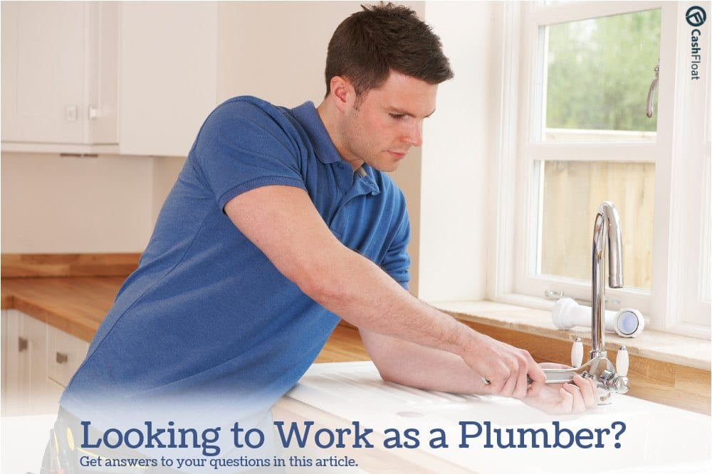 Looking to Work as a Plumber? Get answers to your questions in this article.  - Cashfloat