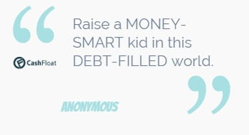 raise money smart kids in a debt filled world - cashfloat shows you how