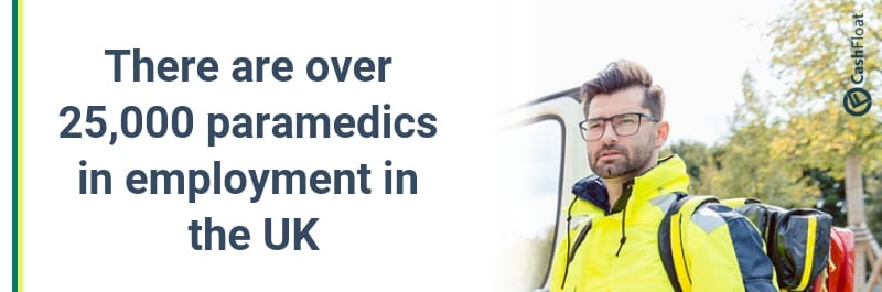 There are over 25,000 paramedics in employment in the UK - Cashfloat