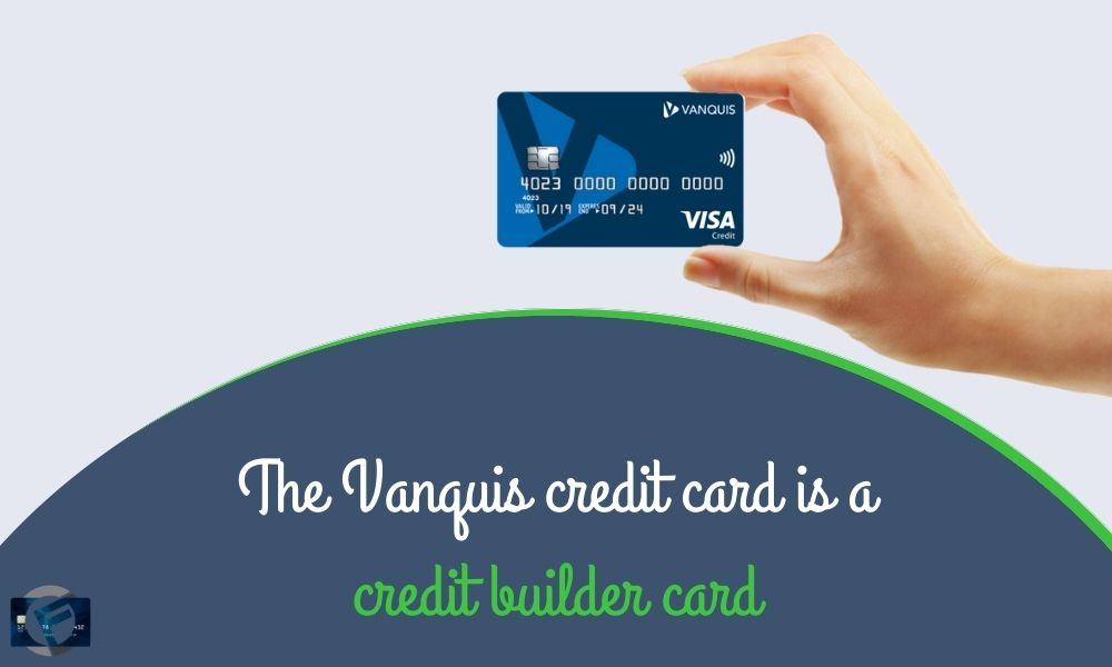 The vanquis credit card is a credit builder card