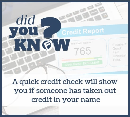 A quick credit check will show you if someone has taken out credit in your name - Cashfloat