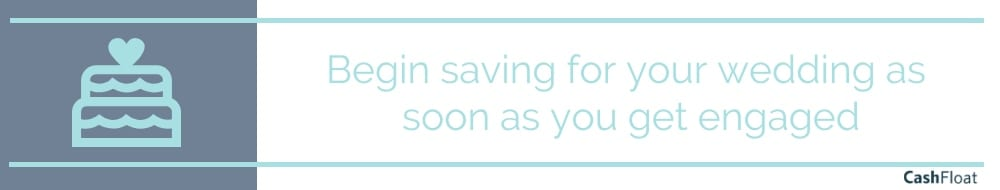 Begin saving for your wedding as soon as you get engaged - Cashfloat