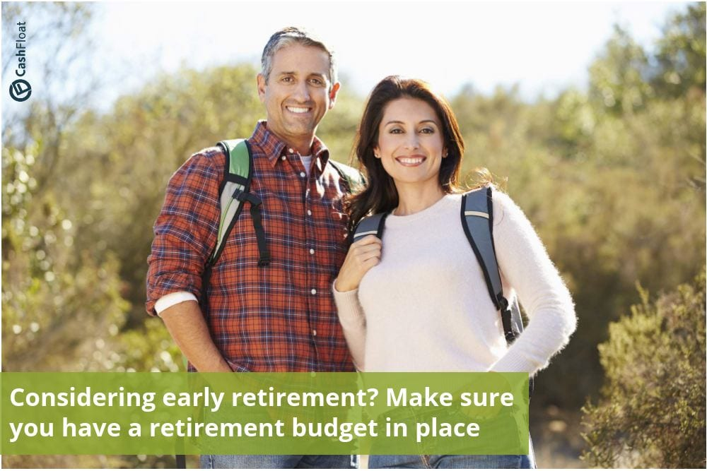 Considering early retirement? Make sure you have a retirement budget in place - Cashfloat