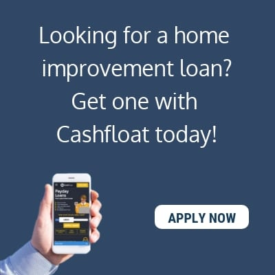 Looking for a home improvement loan? Get one with Cashfloat today!