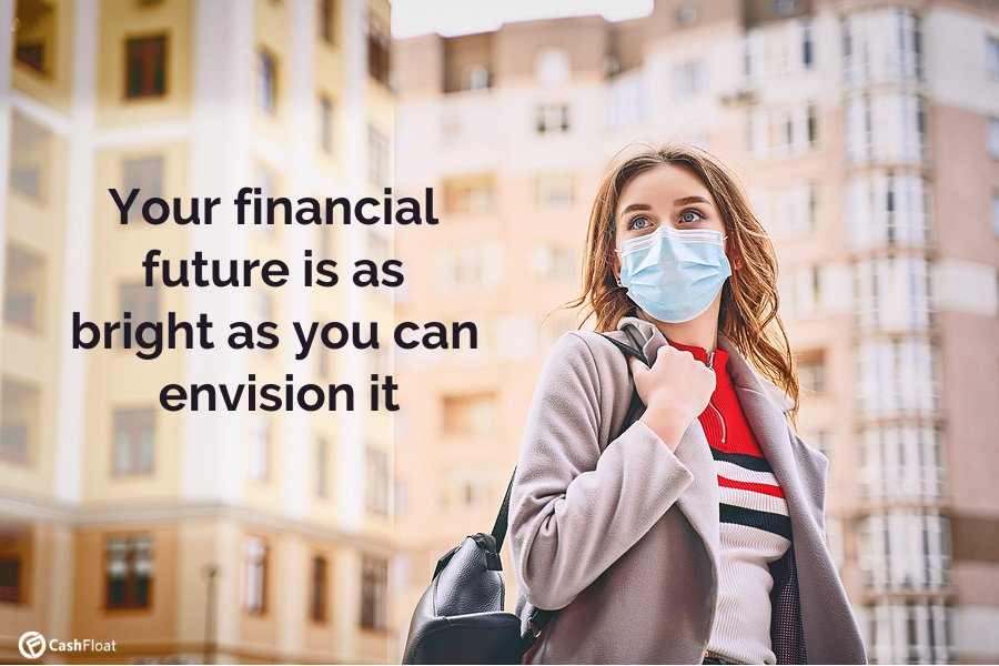 Your financial future is as bright as you can envision it- Cashfloat