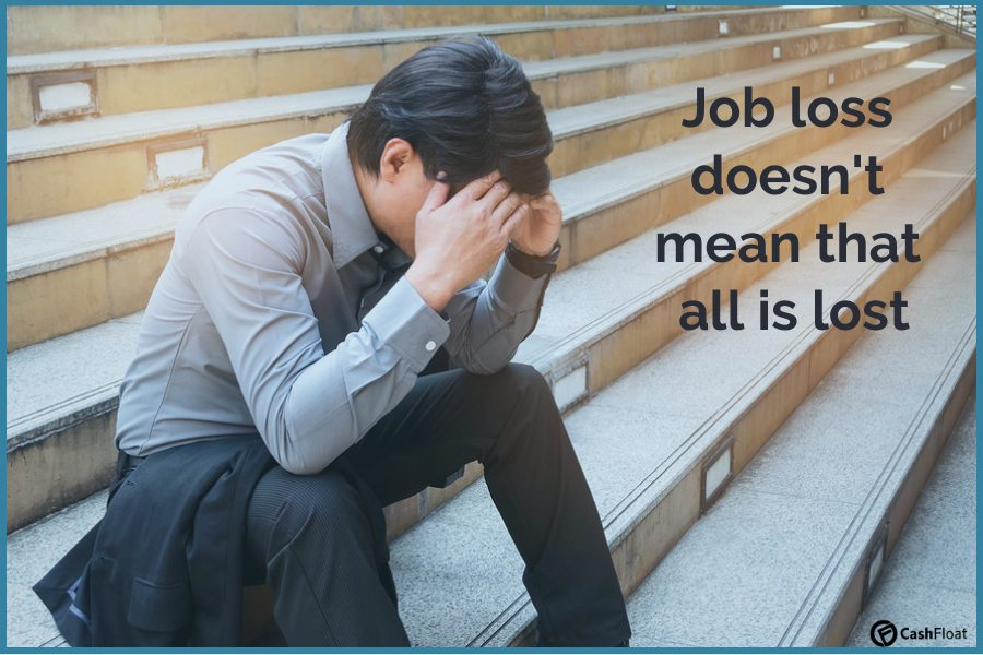 job loss doesn't mean that all is lost- Cashfloat