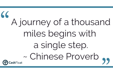 A journey of a thousand miles begins with  a single step. ~ Chinese Proverb