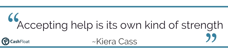 Accepting help is its own kind of strength-Kiera Cass