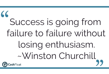 Success is going from failure to failure without losing enthusiasm- Winston Churchill