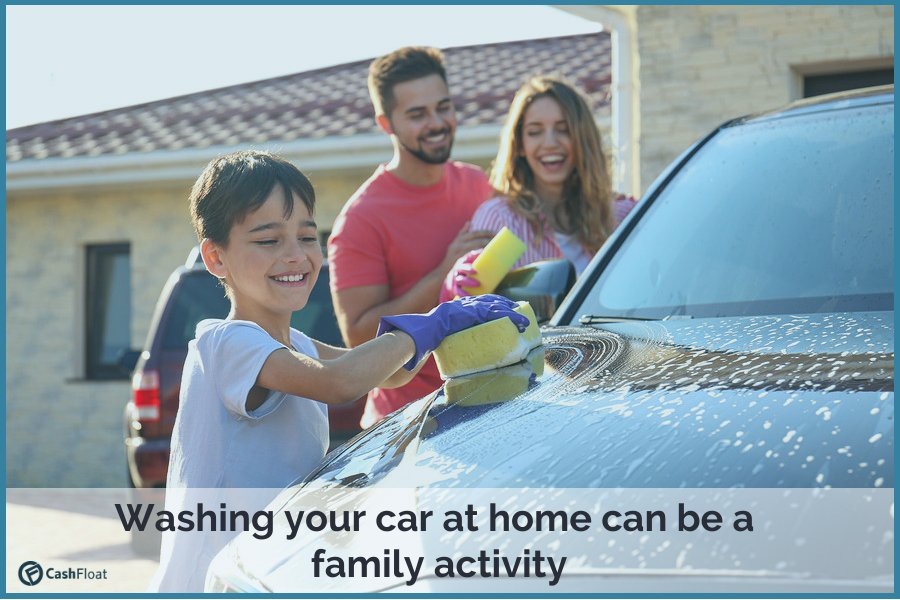 Washing your car at home can be a ree family activity- Cashfloat
