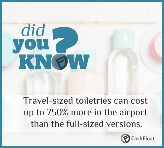 travel sized toiletried cost 750% more! Cashfloat