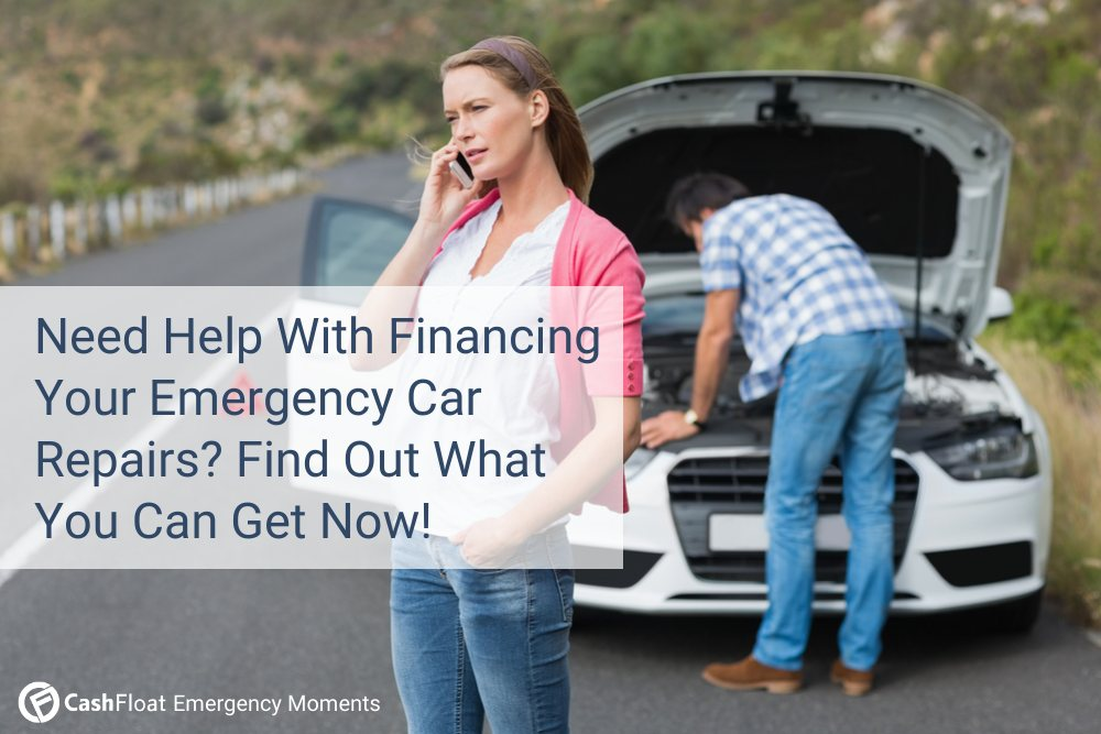 Need Help With Financing Your Emergency Car Repairs? Find Out What You Can Get Now! - Cashfloat