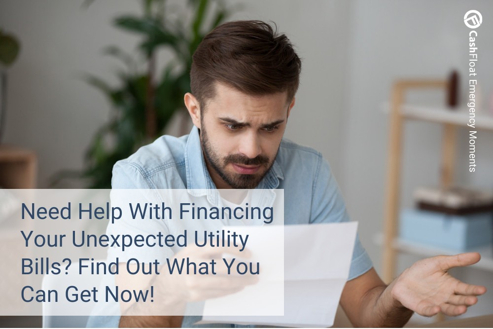 Need Help With Financing Your Unexpected Utility Bills? Find Out What You Can Get Now! - Cashfloat